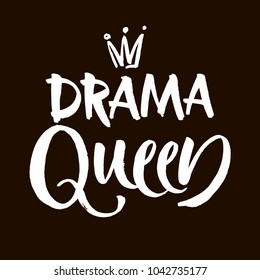drama queen black and white hand lettering inscription, handwritten motivational and inspirational positive quote, calligraphy vector illustration. Modern brush calligraphy.