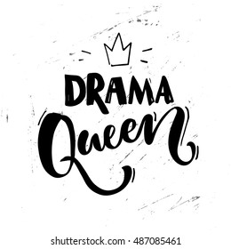 Drama queen saying. Typography poster, sticker design, apparel print. Black vector text at white grunge background