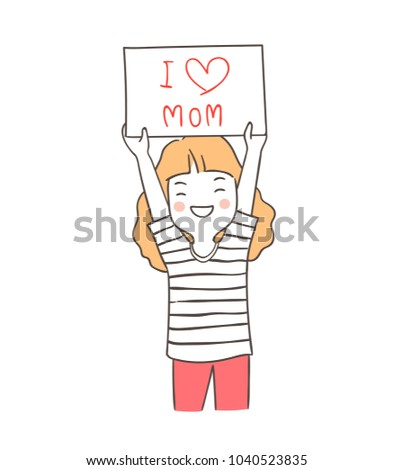 156d6bbc77 Draw vector illustration character design happy girl holding board write word  I love mom.Decorate for Mother day.Doodle cartoon style. - Vector
