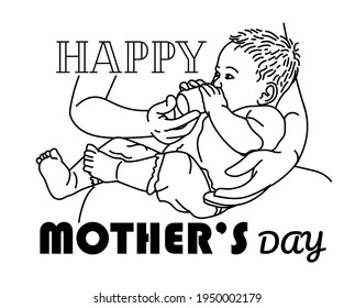 Drawing of Mother's hand holding and feeding baby from milk bottle. with Happy Mother's Day Text.