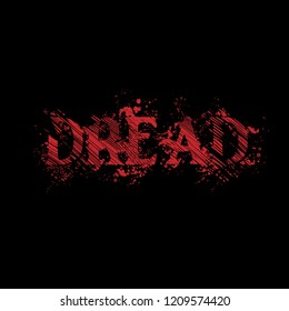 dread grunge red text. scary background. horor style