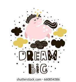Dream big. Childish illustration with cute pink unicorns in the sky. Text made with ink. Vector kids print for kids apparel,nursery decor,poster,prints.