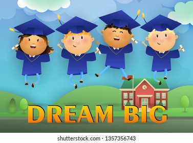 Dream Big graduation poster design. Jumping students wearing graduation caps and gowns, school building and lawn in background. Illustration can be used for banners, flyer, graduation party