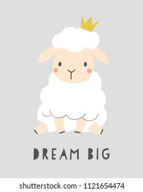 Dream big - kids nursery art poster. Cute sheep with crown. Baby illustration. Scandinavian style.