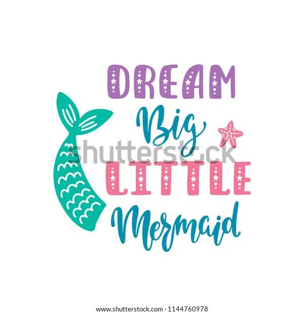 Dream Big Little Mermaid Handwritten Inspirational | Royalty ...