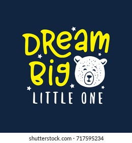 Dream big little one kid clothes design. Cartoon style white bear with motivational lettering inscription. Handmade typography for prints, posters. Vector vintage illustration.