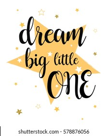 dream big little one typography and stars vector for girl clothes or other uses
