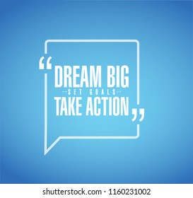 dream big, set, goals, take action line quote message concept isolated over a blue background