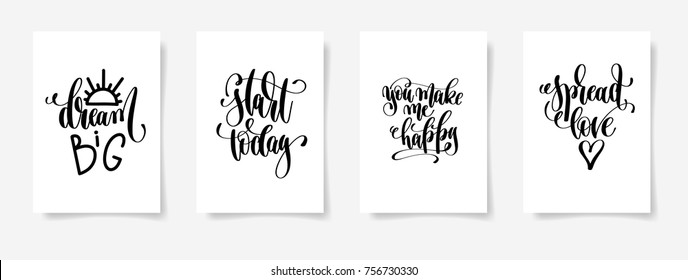 dream big, start today, you make me happy, spread love -  set of four hand lettering posters, calligraphy vector illustration