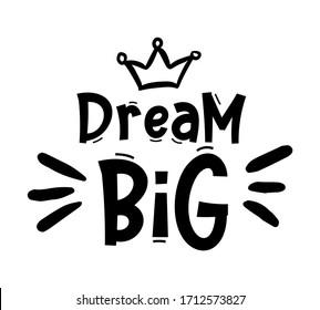 DREAM BIG. Typography, motivation, inspirational vector design for print on tee, card, banner, poster, hoody. Dream big text design. Modern type phrase - dream big.