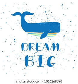 dream big  - vector illustration with lettering and hand drawn whale