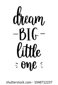 Dream big vector little one lettering calligraphy design. Wall poster decor, home decoration, mug and t-shirt print designs. Motivational inspirational quote