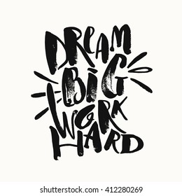 Dream big work hard. Concept hand lettering motivation gold glitter poster. Artistic design for a logo, greeting cards, invitations, posters, banners, 
