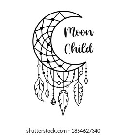 Dream catcher with crescent moon and the phrase moon child. Vector tribal illustration in boho style. Ethnic indian dreamcatcher with text.