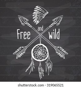 Dream catcher and crossed arrows, tribal legend in Indian style with traditional headgear. dream catcher with bird feathers and beads. Vector vintage illustration, Letters Free and Wild