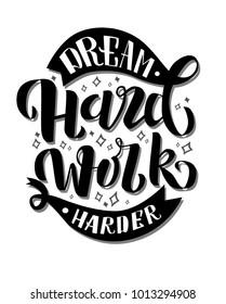 Dream hard work harder motivation phrase lettering vector