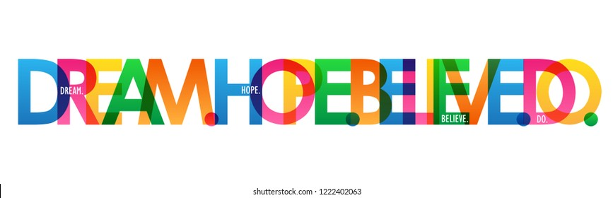DREAM. HOPE. BELIEVE. DO. colorful letters banner