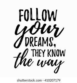 Dream Inspirational Quote U2013 Follow Your Dream.. Lettering Inspirational  Quote Design For Posters,
