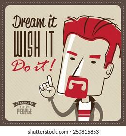 Dream it, Wish it, Do it !