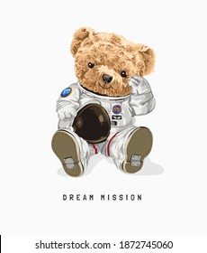 dream mission slogan with bear doll in astronaut costume illustration