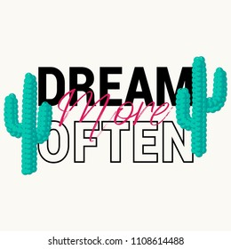 Dream More Often Slogan with Sequined Cactus for Tshirt Graphic Vector Print