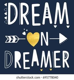 dream on dreamer slogan vector.