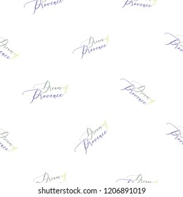Dream of Provence (homeland of lavender) lettering seamless pattern. Pattern or card design.