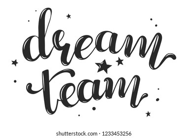 Dream Team handwritten phrase, positive vector illustration for your design