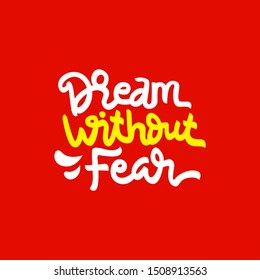 Dream without fear hand drawn lettering inspirational and motivational quote