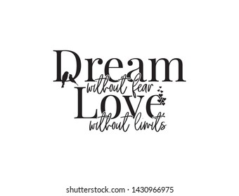 Dream without fear, love without limits, motivational, inspirational, life quotes, poster design vector, wording design, lettering, love quotes, birds couple. Wall decals, wall art decor