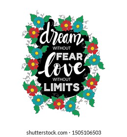 Dream without fear, love without limits. Motivational quote.