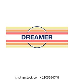 Dreamer Slogan with Retro Stripes for Tshirt Graphic Vector Print