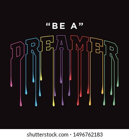 dreamer slogan text for fashion print and other uses