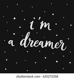 Dreamer Quote Stock Vectors Images Vector Art Shutterstock