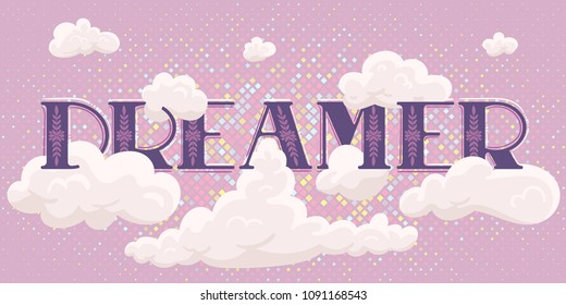 Dreamer. Vector illustration with clouds and a caramel halftone. Lavender wall print. Inspirational sticker