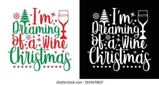 I Am Dreaming Of A Wine Christmas Printable Vector Illustration