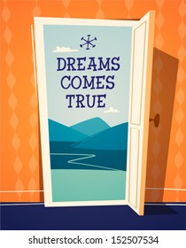 Dreams comes true. Open door illustration. Retro styled vector poster.