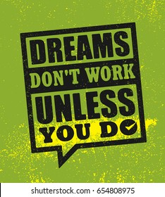 Dreams Don't Work Unless You Do. Inspiring Creative Motivation Quote Poster Template. Vector Typography Banner Design Concept On Grunge Texture Rough Background