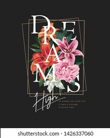 dreams high slogan with colorful flowers illustration on black background