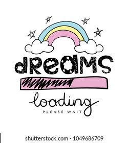 Dreams text and rainbow drawing / Vector illustration design for t shirt graphics, prints, posters, cards and other uses