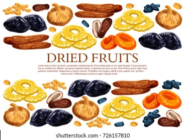 Dried fruits poster template of sweet dry fruit snacks. Vector dried raisins, prunes or apricot and dates in sweet mix of figs, pineapple or cherry and desserts for fruit shop or market.