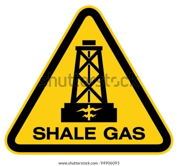 Drilling shale gas warning sign.