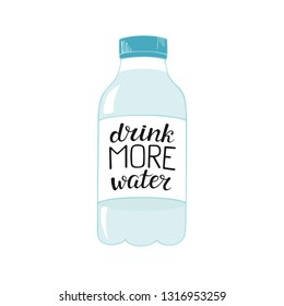 Drink More Water. Hand drawn lettering. Motivation inspiration phrase. Modern brush calligraphy for posters, postcards, t-shirts, bags, etc. Vector illustration of bottle on white background.
