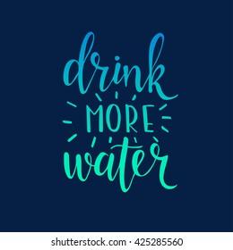 Drink Water Quotes Images, Stock Photos & Vectors | Shutterstock