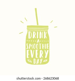 Drink a smoothie everyday. Jar silhouette.
