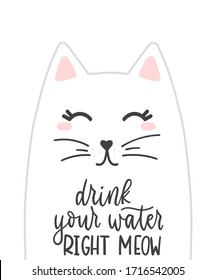 Drink your water right meow lettering card vector illustration. Cute cat with pink ears flat style. Funny expression and humor concept. Isolated on white background