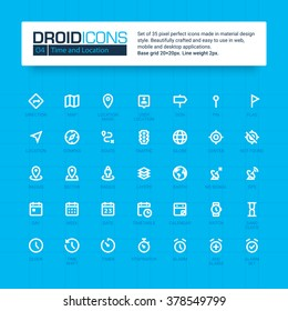 DROID ICONS. Set of 35 flat line art vector icons made in material design style. Easy to use in web, mobile and desktop applications. Time and location theme.