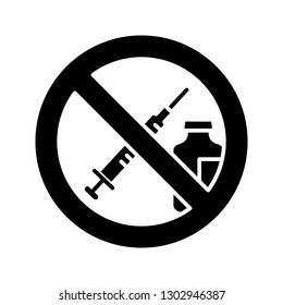 Drugs and pills prohibition sign glyph icon. Silhouette symbol. No syringe sticker. Injection forbidden. Anti vaccination. Stop vaccine. Negative space. Vector isolated illustration
