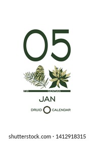 Druidic plant calendar. January 5th day corresponds to fir tree and gentian flower. Celtic astrological horoscope. Eco design for natural decor. Calendar template