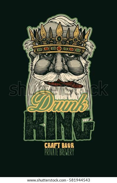 Drunk King, Craft Beer, Private Brewery.  Design Emblem For Label Or T-shirt Print. Hand Drawn Design Element Engraving Style. Vector illustration.